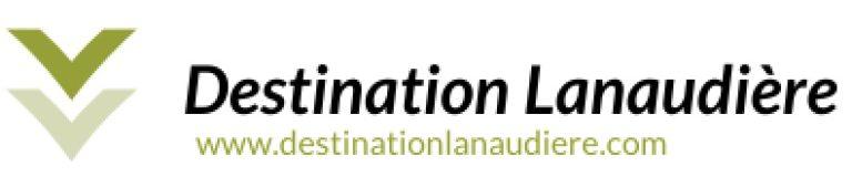 Destination Lanaudiere - Tourisme Lanaudiere- V0yage Vacance à Lanaudiere - Quoi Faire - ou Manger - Plein Air - évènements